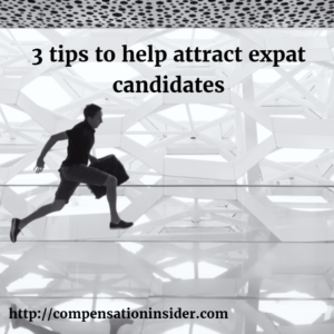 3 tips to help attract expat candidates