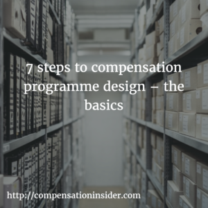 7 steps to compensation programme design – the basics