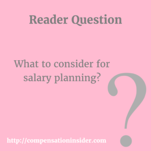 Reader Question – What to consider for salary planning ?