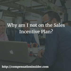 Why am I not on the Sales Incentive Plan?
