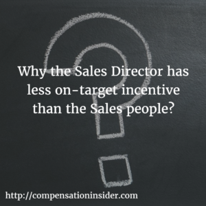 Why the Sales Director has less on-target incentive than the Sales people