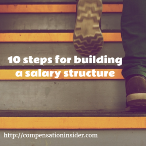 Ten steps for building a salary structure