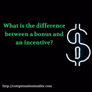 What is the difference between a bonus and an incentive ?