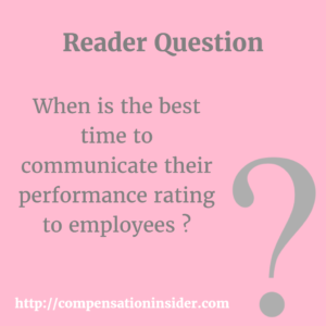 When is the best time to communicate their performance rating to employees?