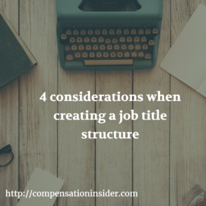 4 considerations when creating a job title structure