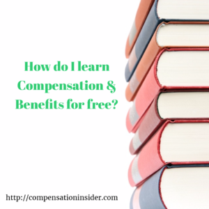 How do I learn Compensation & Benefits for free ?