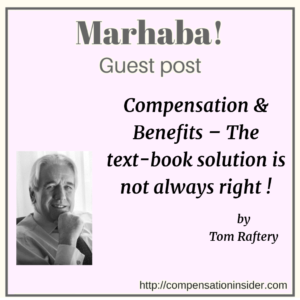 Compensation & Benefits – The text-book solution is not always right !