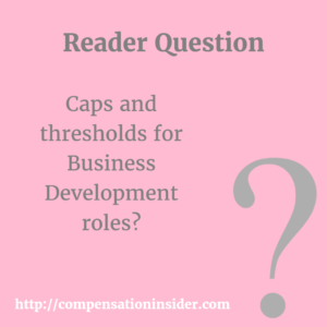 Caps and thresholds for Business Development roles