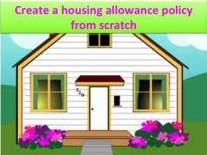 How do I create a housing allowance policy from scratch ?