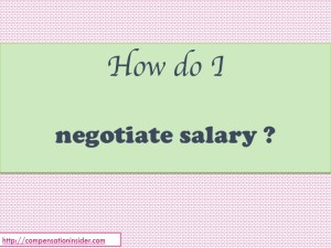 How do I negotiate my salary ?