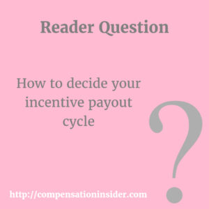 Deciding on your incentive payout cycle : the main points to consider