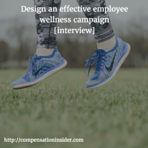 Designing an effective employee wellness campaign – [Interview]