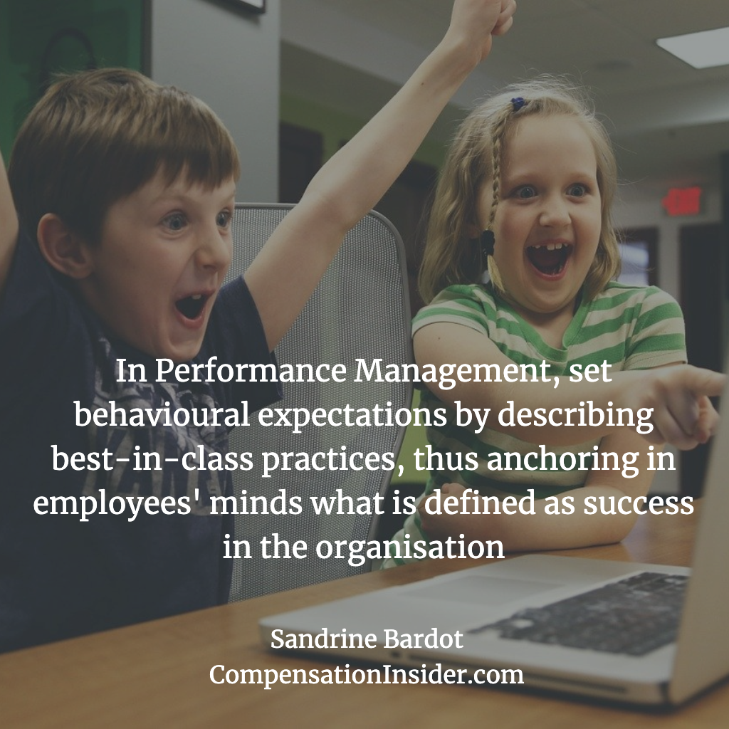 In Performance Mgt, set behavioural expectations by describing best-in-class practices to anchor the definition of success in employees' minds