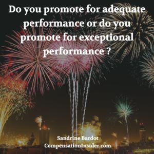 Do you promote fr adequate performance or for exceptional performance ?