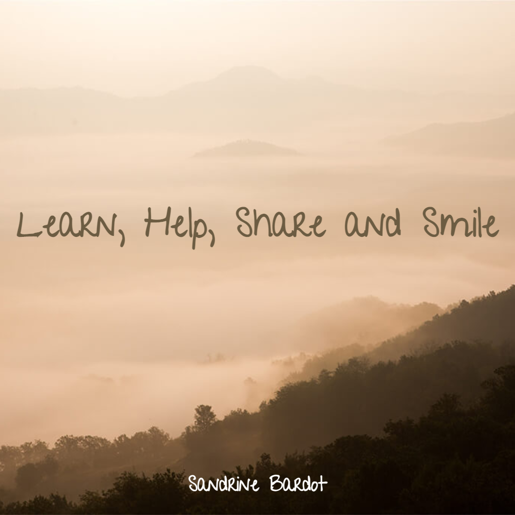 Sandrine's motto : Learn, help, share and smile