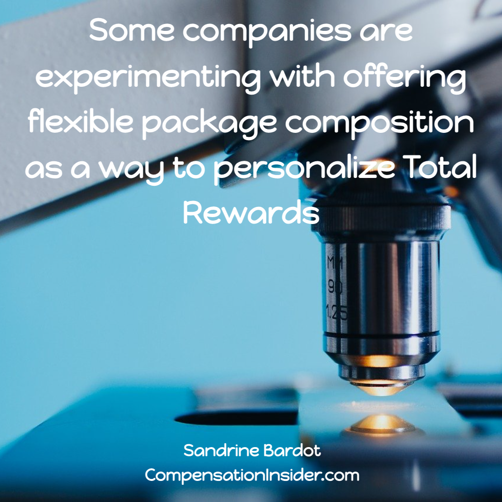 Some companies experiment with offering flexible package composition to personalize total Rewards