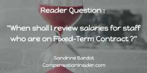 Reader Question - When sall reviews salaries for staff on Fixed Term Contract ?