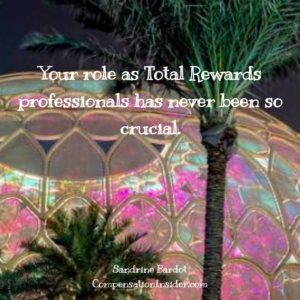 Your role as Total Rewards ros has never been so crucial