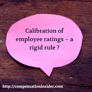 Calibration of employee ratings – a rigid rule