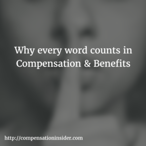 Why every word counts in Compensation & Benefits