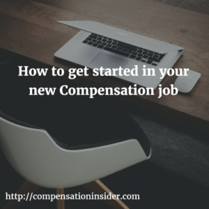 How to get started in your new Compensation job