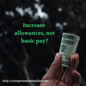 Increase allowances not basic pay