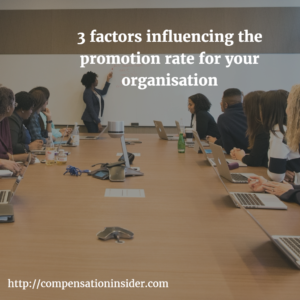 3 factors influencing the promotion rate for your organisation