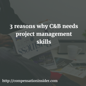 3 reasons why C&B needs project management skills