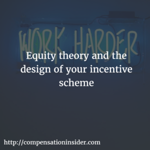 Equity theory and the design of your incentive scheme