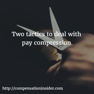 Two tactics to deal with pay compression