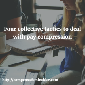 Four collective tactics to deal with pay compression