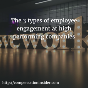The 3 types of employee engagement at high performing companies