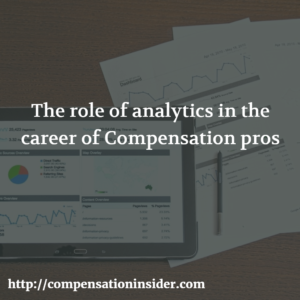 The role of analytics in the career of Compensation pros