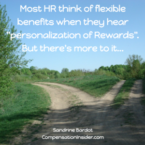 "Most HR think of flexible benefits when they hear ""personalization of Rewards"", but there is more to it..."