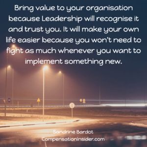 Bring value to our organisation because it will create work opportunities for you.